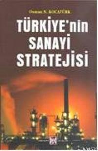 Türkiye'nin Sanayi Stratejisi
