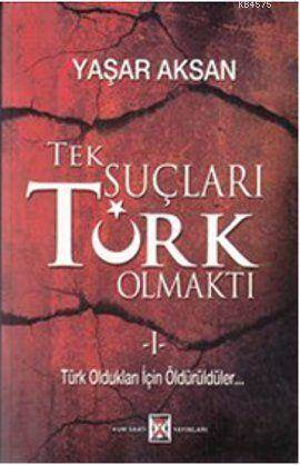 Tek Suçları Türk Olmaktı (2 Cilt Takım); Türk Oldukları İçin Öldürüldüler