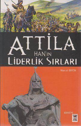 Attila Han'ın Liderlik Sırları