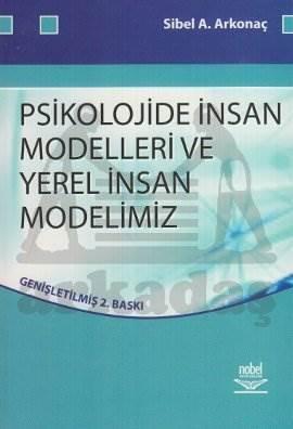 Psikolojide İnsan Modelleri Ve Yerel İnsan Modelimiz