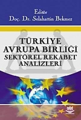 Türkiye - Avrupa Birliği Sektörel Rekabet Analizleri