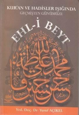 Kur'an ve Hadislerin Işığında Geçmişten Günümüze Ehl-i Beyt