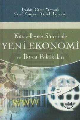 Küreselleşme Sürecinde Yeni Ekonomi ve İktisat Politikaları