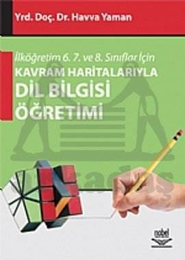 İlköğretim 6. 7. ve 8. Sınıflar İçin Kavram Haritalarıyla Dil Bilgisi