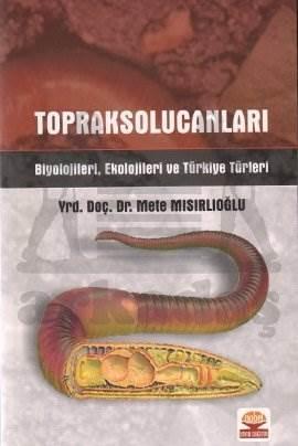 Toprak Solucanları Biyolojileri, Ekolojileri ve Türkiye Türleri