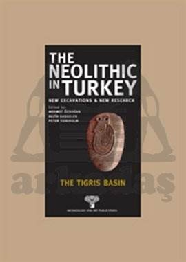 The Neolithic in Turkey - The Tigris Basın