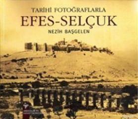 Tarihi Fotoraflarıyla Efes-Selçuk