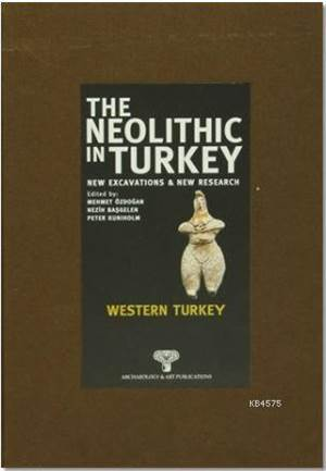 The Neolithic in Turkey - Western Turkey
