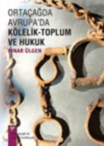 Ortaçağda Avrupa'da Kölelik Toplum Ve Hukuk