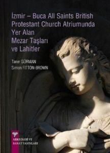 İzmir-Buca AllSaints British Protestant Church Atriumunda Yer Alan Mezar Taşları Ve Lahitler