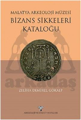 Malatya Arkeoloji Müzesi Bizans Sikkeleri Kataloğu