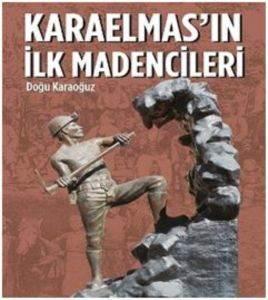 Karaelmas'ın İlk Madencileri