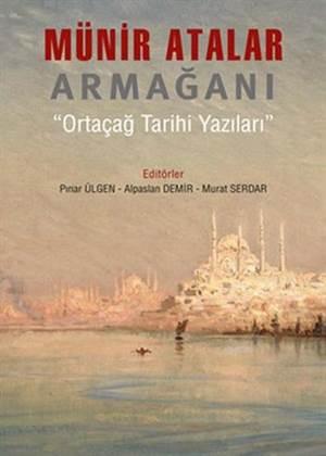"""Münir Atalar Armağanı; """"Ortaçağ Tarihi Yazıları"""""""
