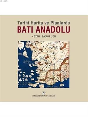 Tarihi Harita Ve Planlarda Batı Anadolu