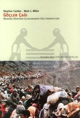 Göçler Çağı Modern Dünyada Uluslararası Göç Hareketleri