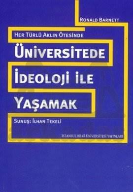 Üniversitede İdeoloji İle Yaşamak: Her Türlü Aklın Ötesinde