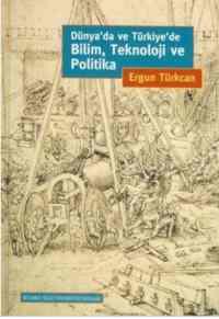 Dünyada ve Türkiyede Bilim Teknoloji ve Politika