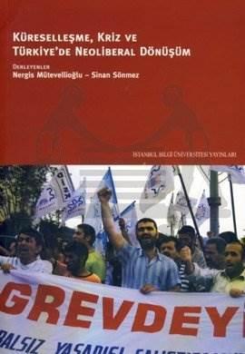 Küreselleşme, Kriz ve Türkiye'de Neoliberal Dönüşüm