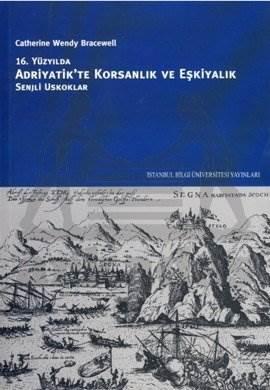 Adriyatik'te Korsanlık ve Eşkiyalık: 16. Yüzylda