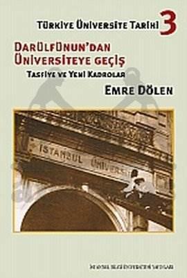 Türkiye Üniversite Tarihi 3 : Darülfünun'dan Üniversiteye Geçiş (Tasfiye ve Yeni Kadrolar)
