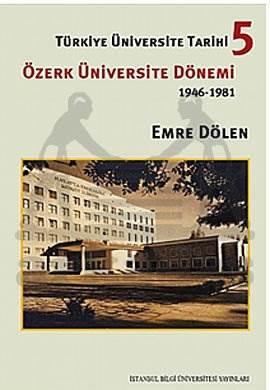 Türkiye Üniversite Tarihi 5 -Özerk Üniversite Dönemi 1946-1981