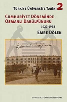 Türkiye Üniversite Tarihi 2 : Cumhuriyet Döneminde Osmanlı Darülfünun'u 1922-1933