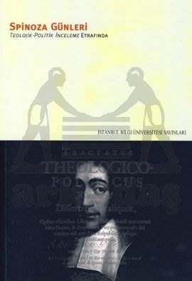 Spinoza Günleri 1: Teolojik-Politik İnceleme Etrafında