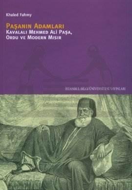 Paşa'nın Adamları: Kavalalı Mehmed Ali Paşa, Ordu ve Modern Mısır