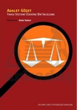 Adalet Gözet: Yargı Sistemi Üzerine Bir İnceleme