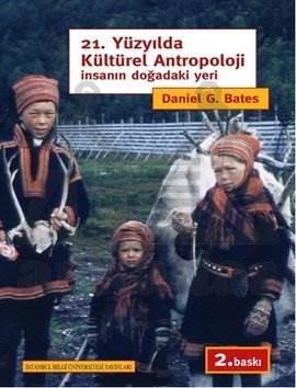 21.Yüzyılda Kültürel Antropoloji: İnsanın Doğadaki Yeri
