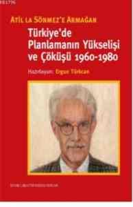 Türkiye'de Planlamanın Yükselişi ve Çöküşü 1960-1980