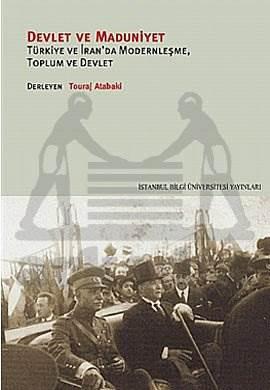 Devlet ve Maduniyet: Türkiye ve İran'da Modernleşme, Toplum ve Devlet