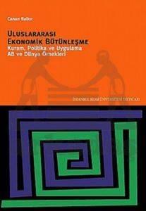 Uluslararası Ekonomik Bütünleşme: Kuram, Politika ve Uygulama AB ve Dünya Örnekleri