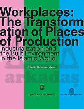 Workplaces: The Transformation of Places of Production,Intdustrialization and the Built Environment