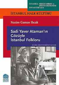 Sadi Yaver Ataman'ın Gözüyle İstanbul Folklorü