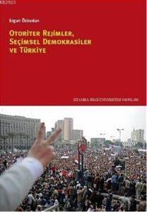 Otoriter Rejimler Seçimsel Demokrasiler ve Türkiye
