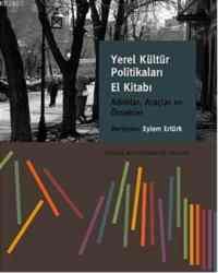 Yerel Kültür Politikaları El Kitabı Adımlar, Araçlar Ve Örnekler
