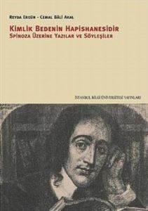 Kimlik Bedenin Hapisanesidir - Spinoza Üzerine Yazılar ve Söyleşiler