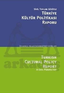 Sivil Toplum Gözüyle Türkiye Kültür Politikası Raporu