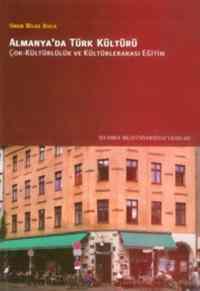 Almanya'da Türk Kültürü (Çok-Kültürlülük ve Kültürlerarası Eğitim)