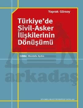 Türkiye'de Sivil Asker İlişkilerinin Dönüşümü