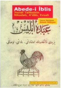 Abede-i İblis - Yezidi Tarifesinin İtikadatı, A'datı, Evsafı