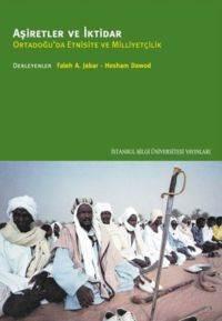 Aşiretler Ve İktidar - Ortadoğuda Etnisite ve Milliyetçilik