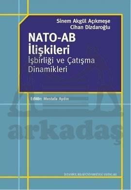 Nato-Ab İlişkileri-İşbirliği Ve Çatışma Dinamikleri