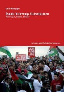 İsrail Yurttaşı Filistinliler Yurttaşlık, Kimlik, Siyaset
