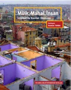 Mülk, Mahal, İnsan - İstanbul'da Kentsel Dönüşüm