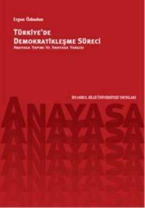 Türkiye'de Demokratikleşme Süreci Anayasa Yapımı ve Anaysa Yargısı
