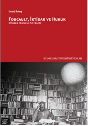 Faucault İktidar ve Hukuk - Modern Hukukun Soybilim