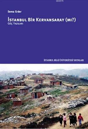 İstanbul Bir Kervansaray mı?