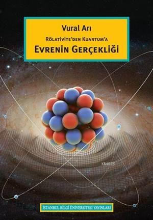 Rölativite'den Kuantum'a Evrenin Gerçekliği